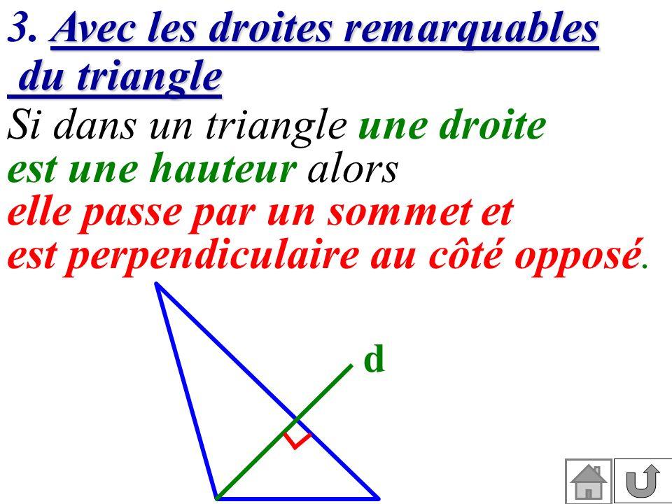 3. Avec les droites remarquables du triangle