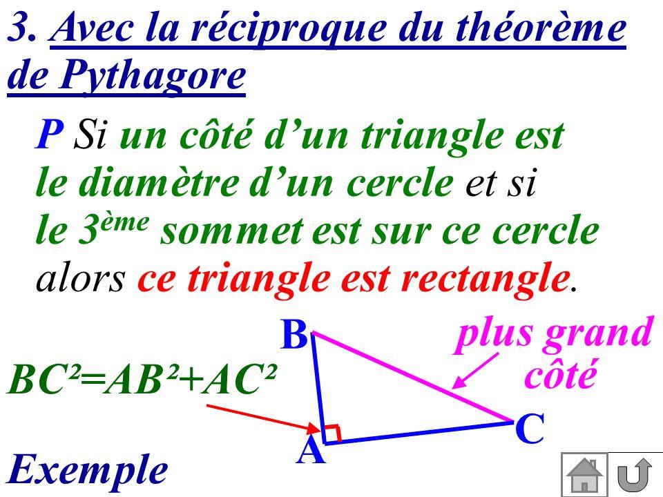 3. Avec la réciproque du théorème de Pythagore