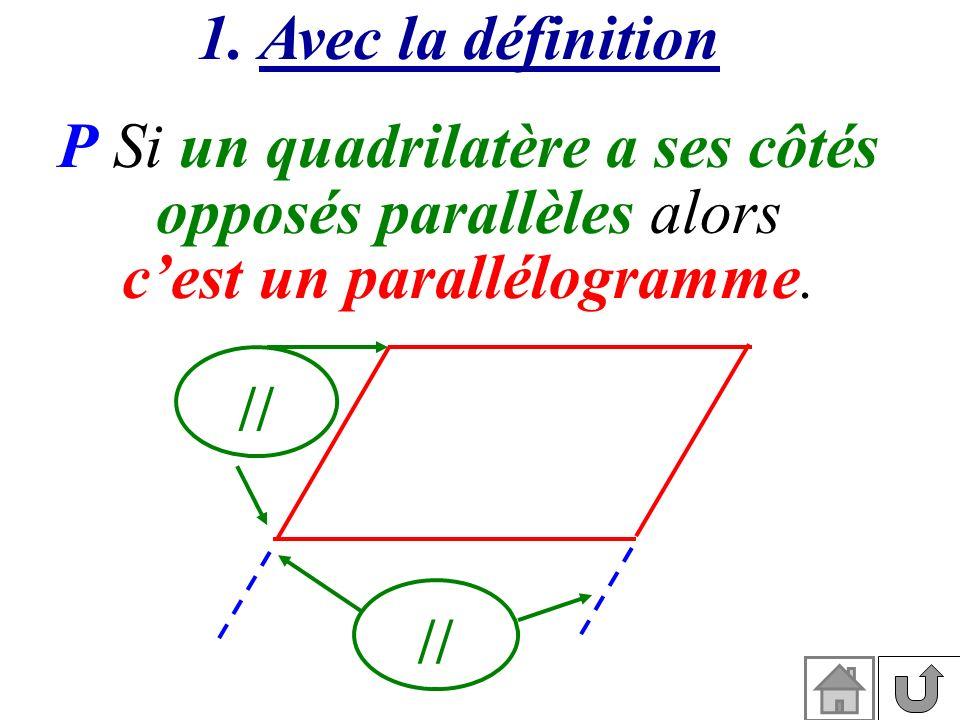 P Si un quadrilatère a ses côtés opposés parallèles alors