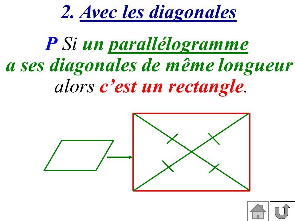 a ses diagonales de même longueur
