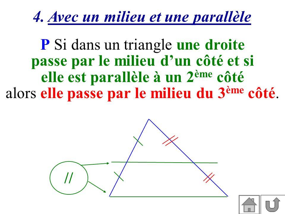 4. Avec un milieu et une parallèle