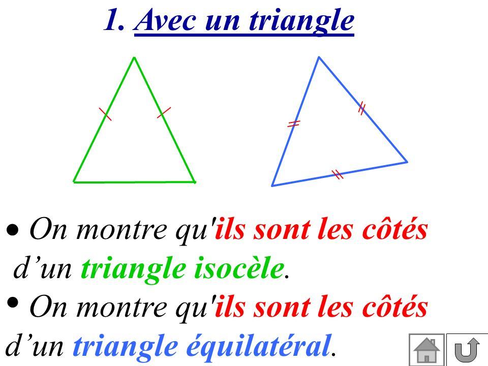 1. Avec un triangle On montre qu ils sont les côtés.