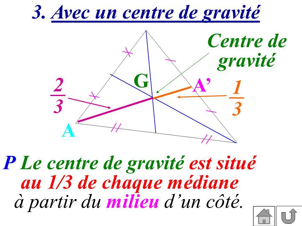 3. Avec un centre de gravité
