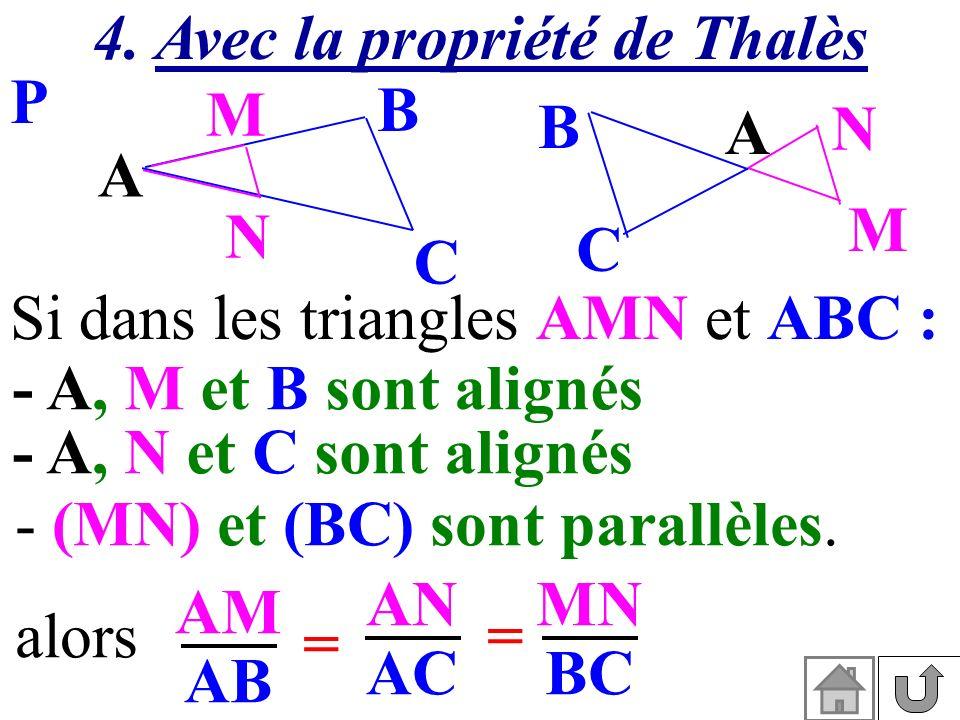 4. Avec la propriété de Thalès
