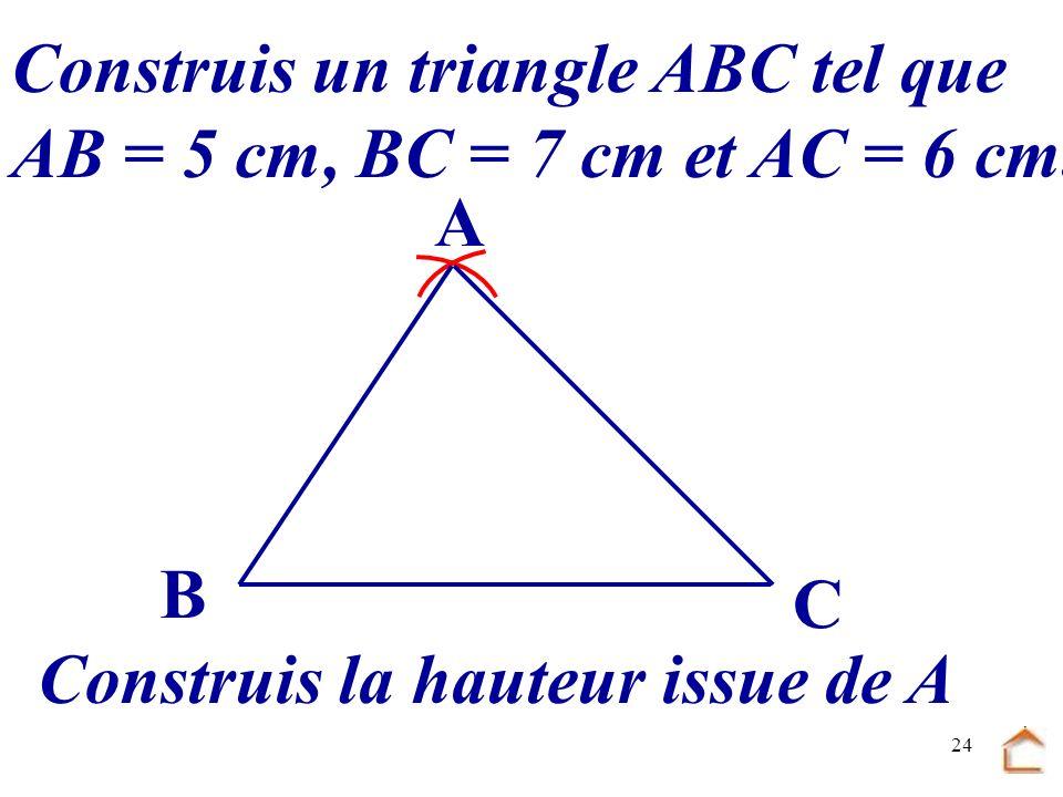 Construis un triangle ABC tel que