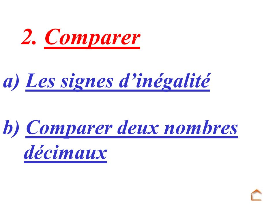 2. Comparer a) Les signes d'inégalité b) Comparer deux nombres