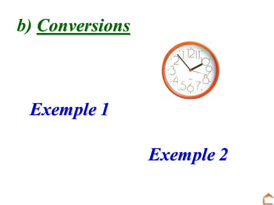 b) Conversions Exemple 1 Exemple 2