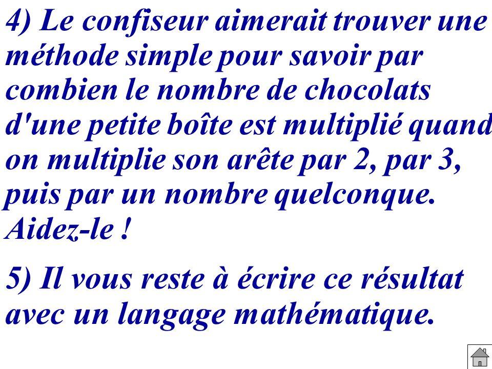 5) Il vous reste à écrire ce résultat avec un langage mathématique.