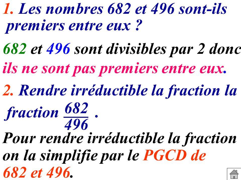 1. Les nombres 682 et 496 sont-ils
