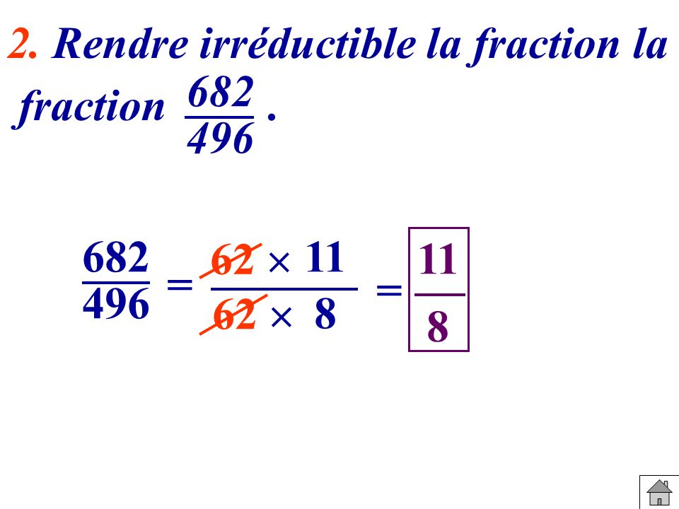 2. Rendre irréductible la fraction la