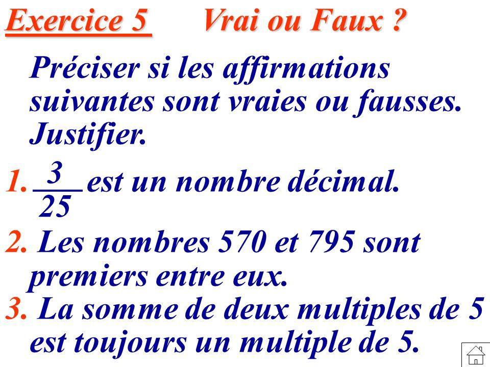 Exercice 5 Vrai ou Faux Préciser si les affirmations suivantes sont vraies ou fausses. Justifier.