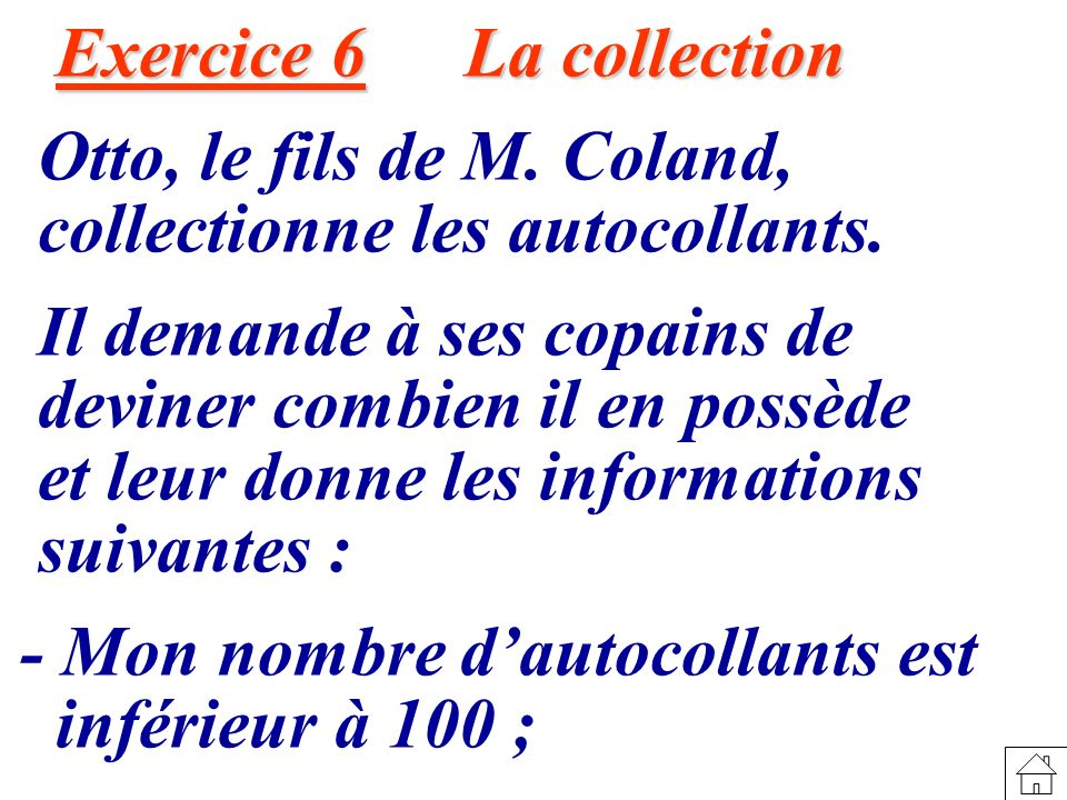 Exercice 6 La collection