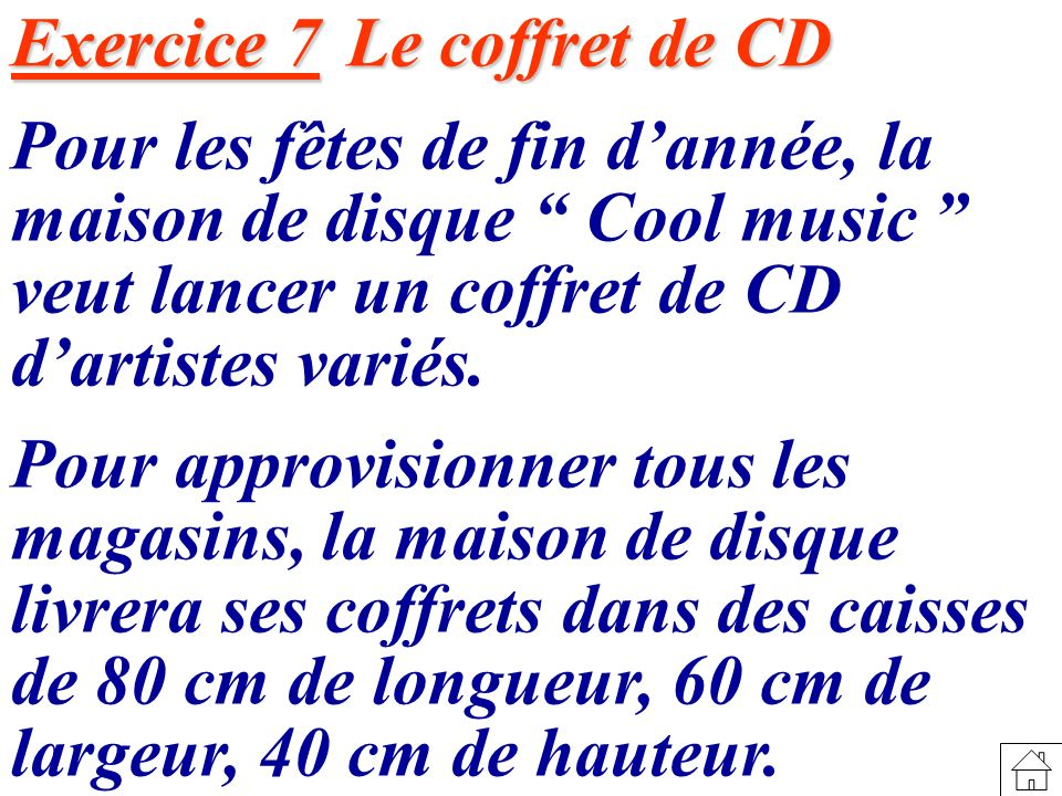 Exercice 7 Le coffret de CD