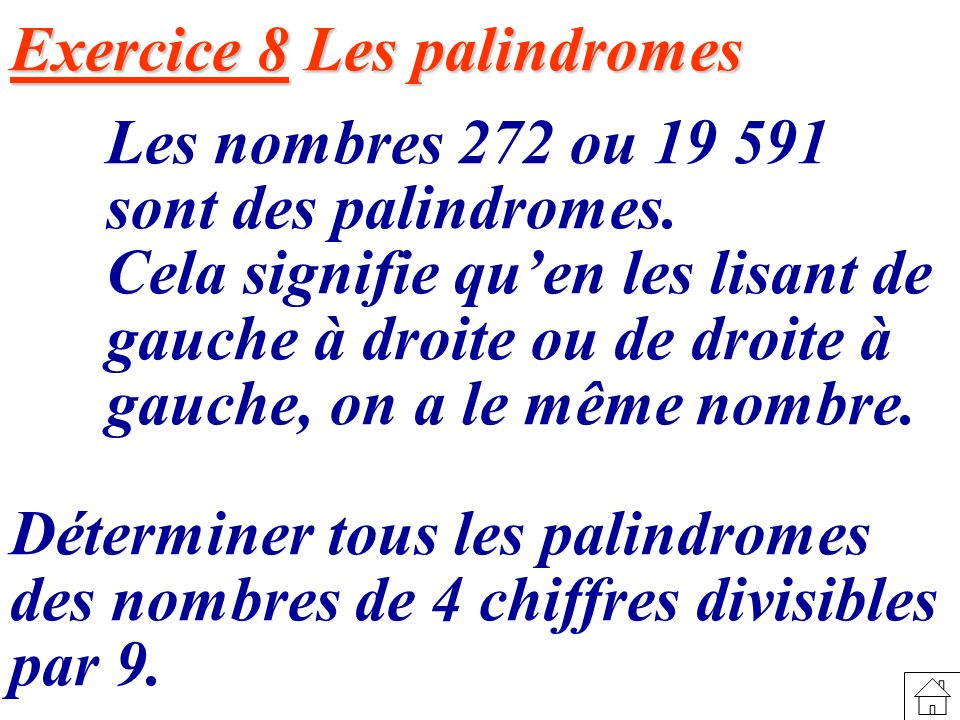 Exercice 8 Les palindromes