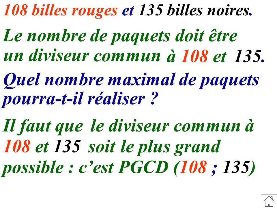 Le nombre de paquets doit être un diviseur commun à 108 et 135.