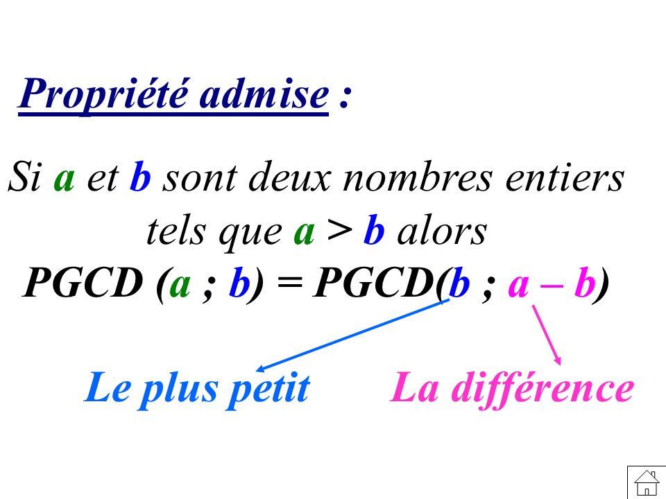 PGCD (a ; b) = PGCD(b ; a – b)