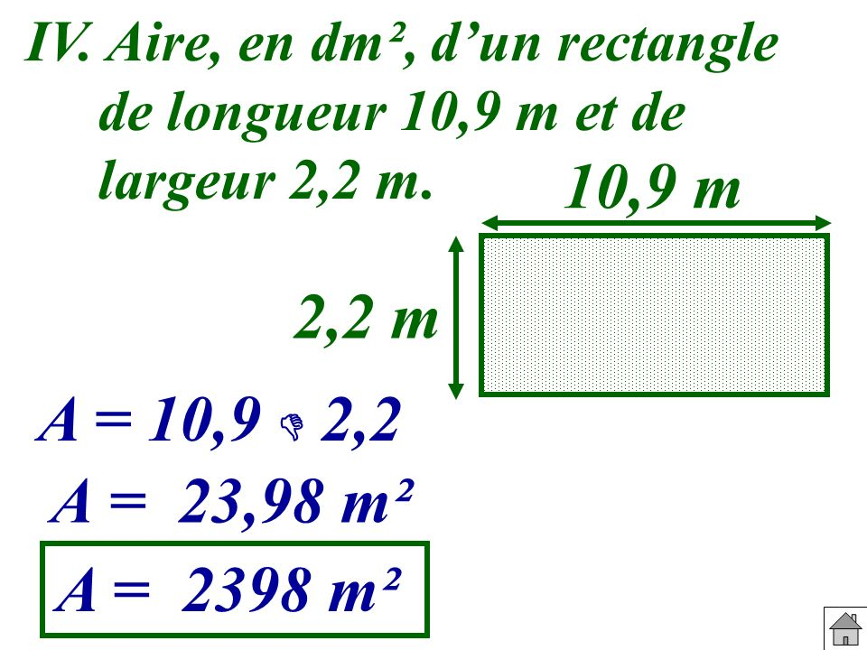 IV. Aire, en dm², d'un rectangle de longueur 10,9 m et de