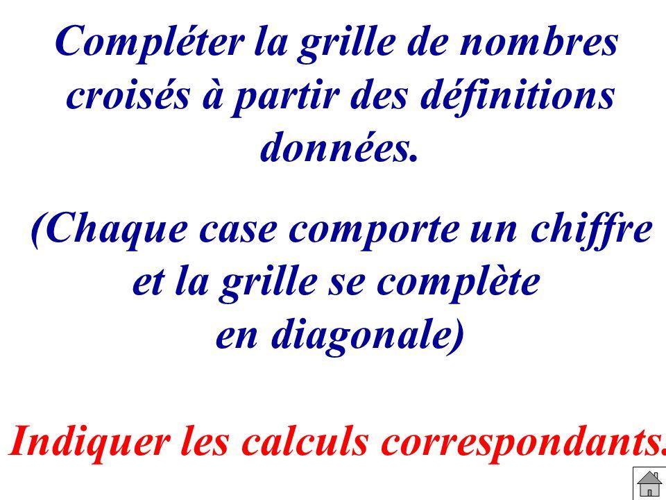 Indiquer les calculs correspondants.