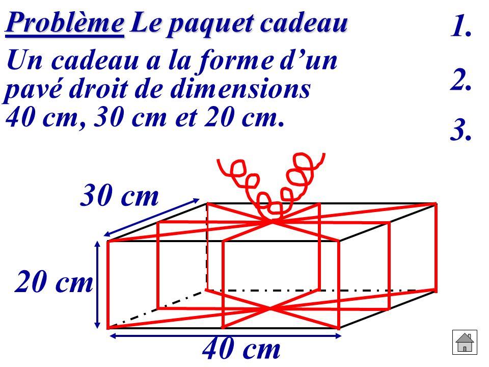 1. 2. 3. 30 cm 20 cm 40 cm Problème Le paquet cadeau