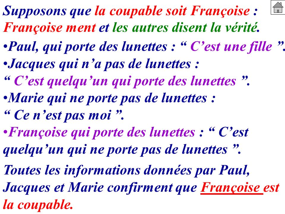 Supposons que la coupable soit Françoise :
