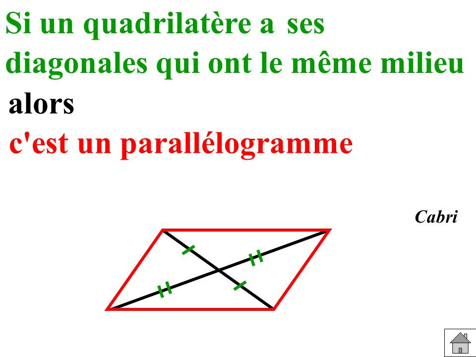 diagonales qui ont le même milieu alors c est un parallélogramme