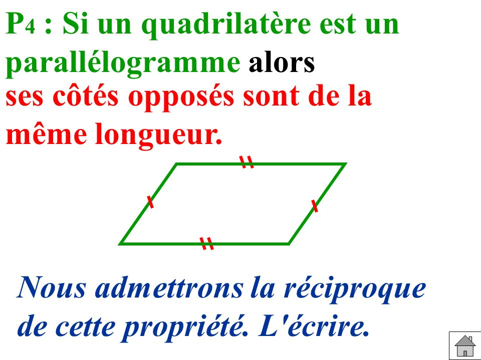 P4 : Si un quadrilatère est un parallélogramme alors