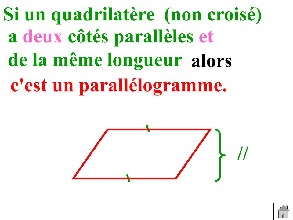 a deux côtés parallèles et de la même longueur alors