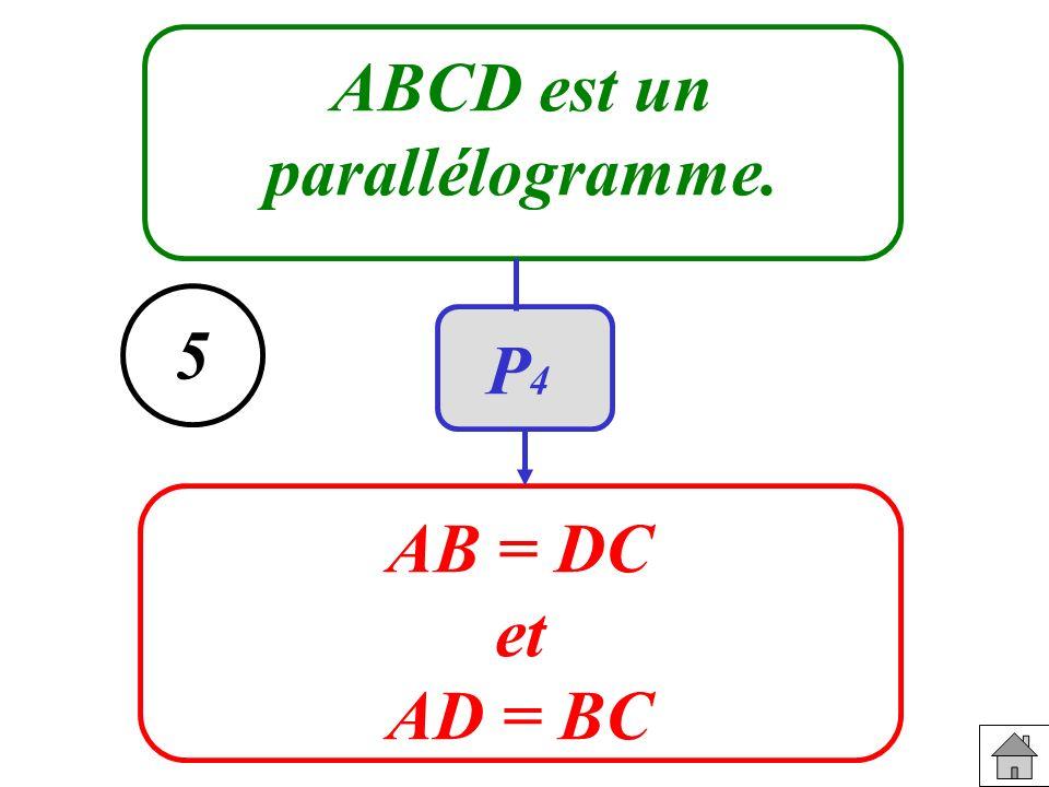 ABCD est un parallélogramme. AB = DC et AD = BC 5 P4