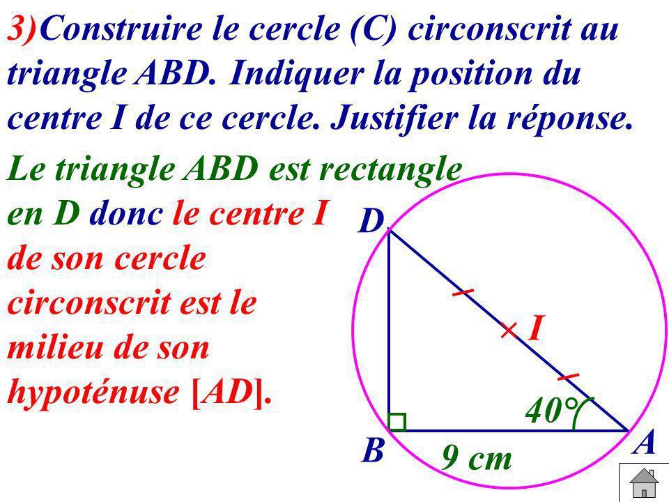 3)Construire le cercle (C) circonscrit au triangle ABD
