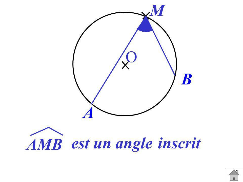 M O B A AMB est un angle inscrit