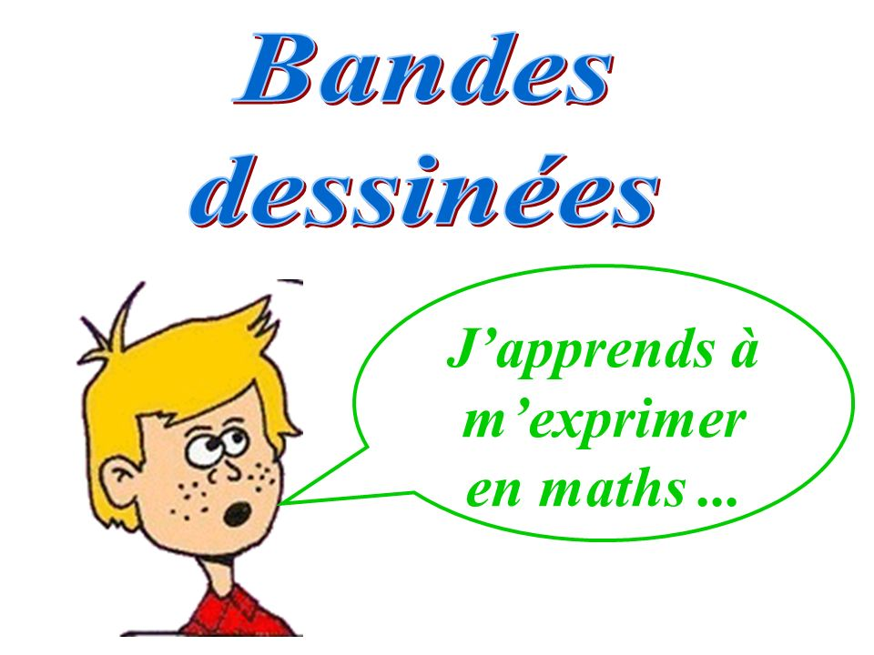 J'apprends à m'exprimer en maths ...