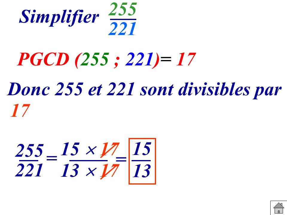 Donc 255 et 221 sont divisibles par
