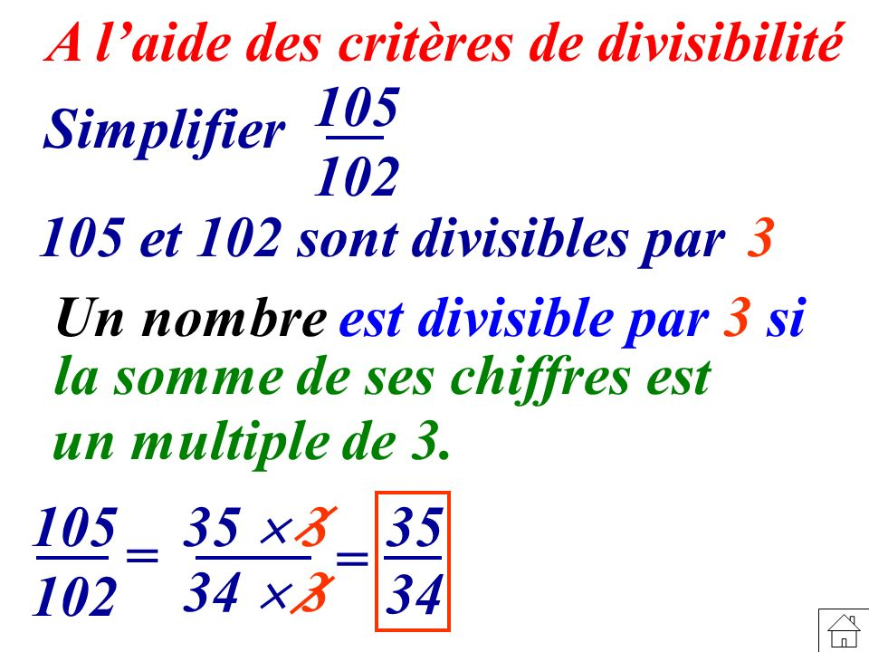 A l'aide des critères de divisibilité 105 102 Simplifier