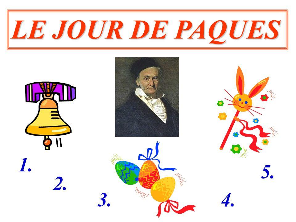 LE JOUR DE PAQUES 1. 5. 2. 3. 4.