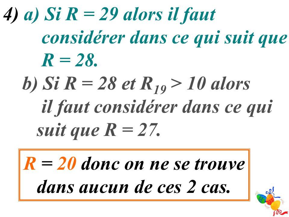 R = 20 donc on ne se trouve dans aucun de ces 2 cas.