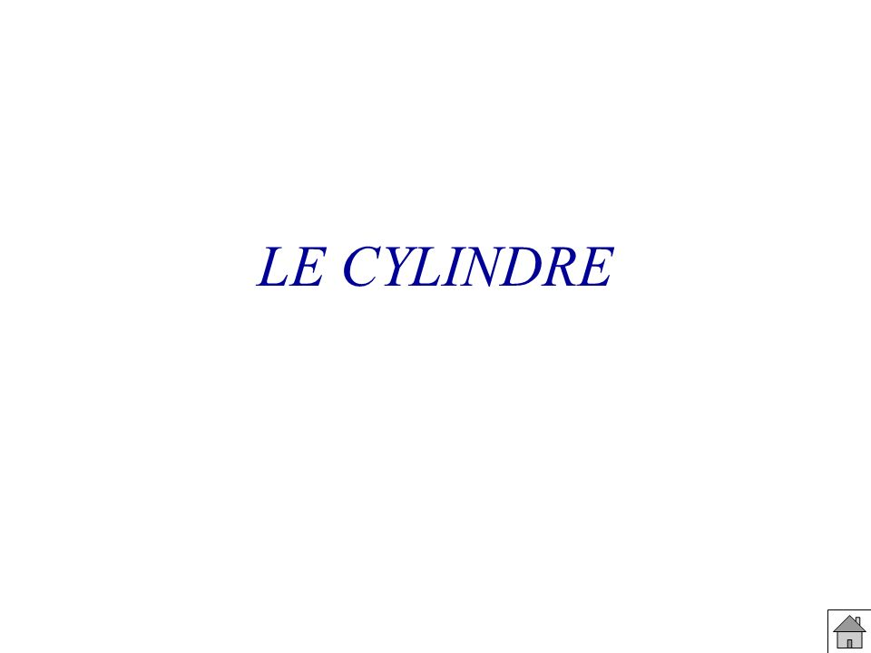 LE CYLINDRE