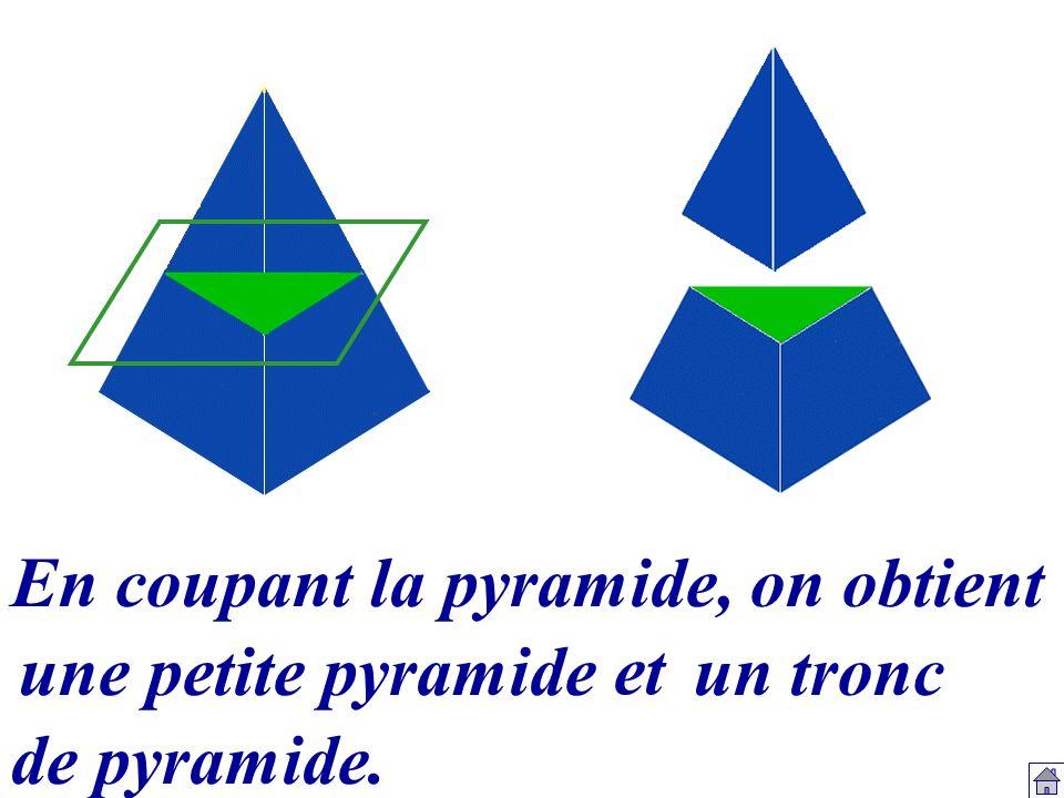 En coupant la pyramide, on obtient