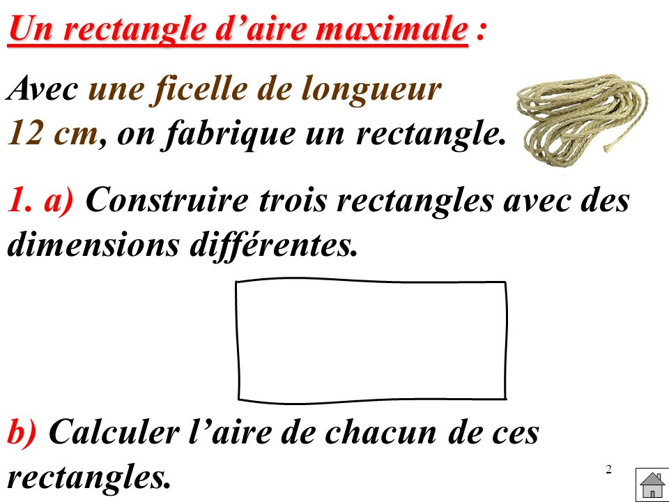 Un rectangle d'aire maximale :
