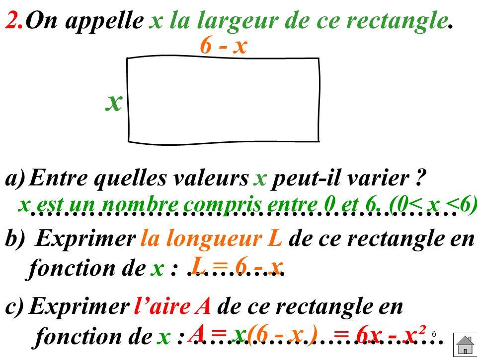 x est un nombre compris entre 0 et 6. (0< x <6)