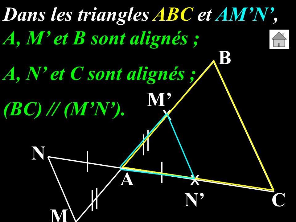 Dans les triangles ABC et AM'N', A, M' et B sont alignés ;
