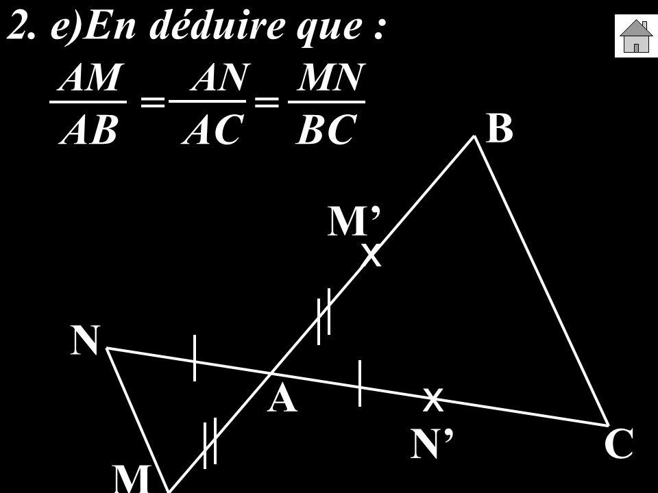 2. e)En déduire que : = = A B C M N M' N'