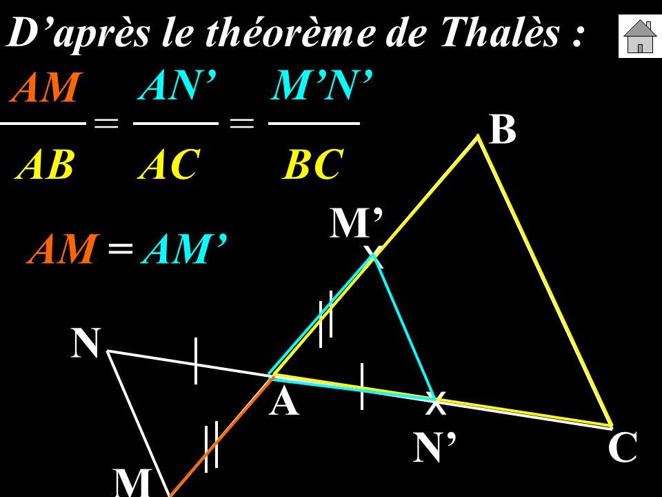 D'après le théorème de Thalès : AM' AN' M'N'