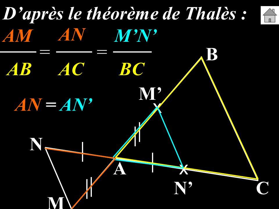 D'après le théorème de Thalès : AM AN' M'N'