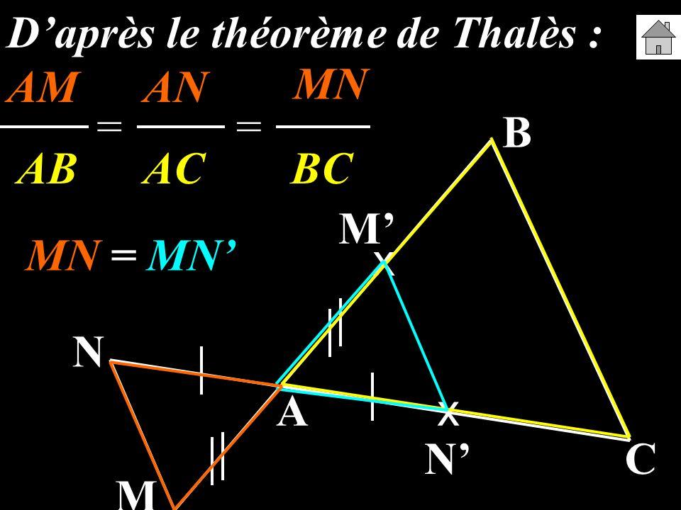D'après le théorème de Thalès : AM AN M'N'