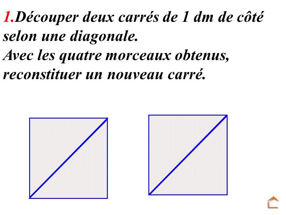 1.Découper deux carrés de 1 dm de côté selon une diagonale.