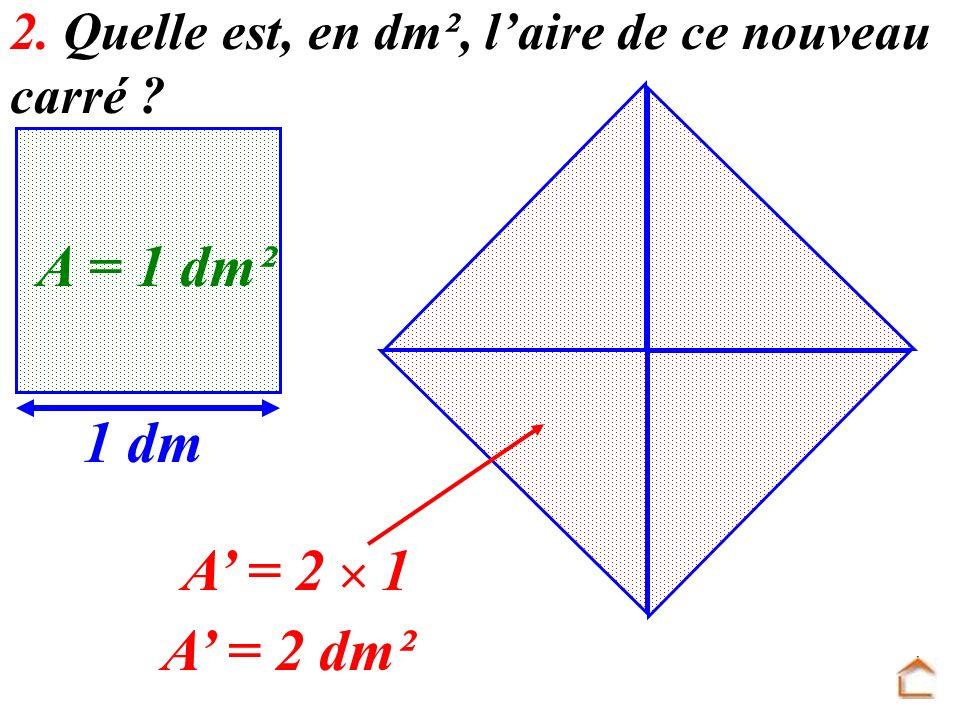 2. Quelle est, en dm², l'aire de ce nouveau carré