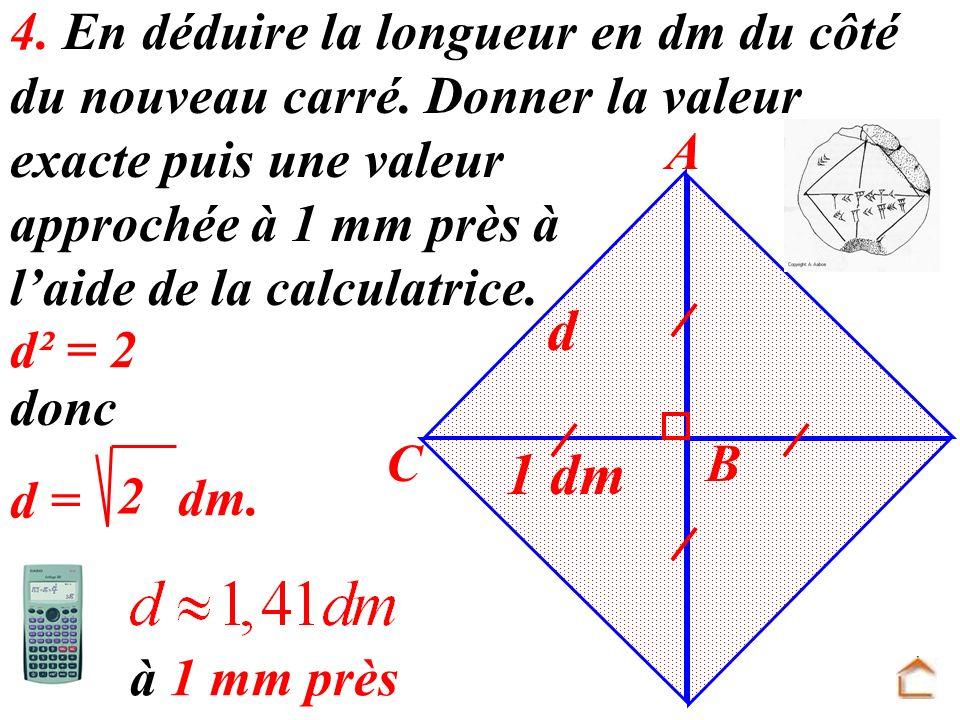 4. En déduire la longueur en dm du côté du nouveau carré