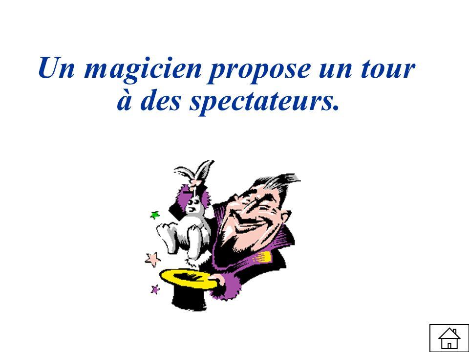 Un magicien propose un tour