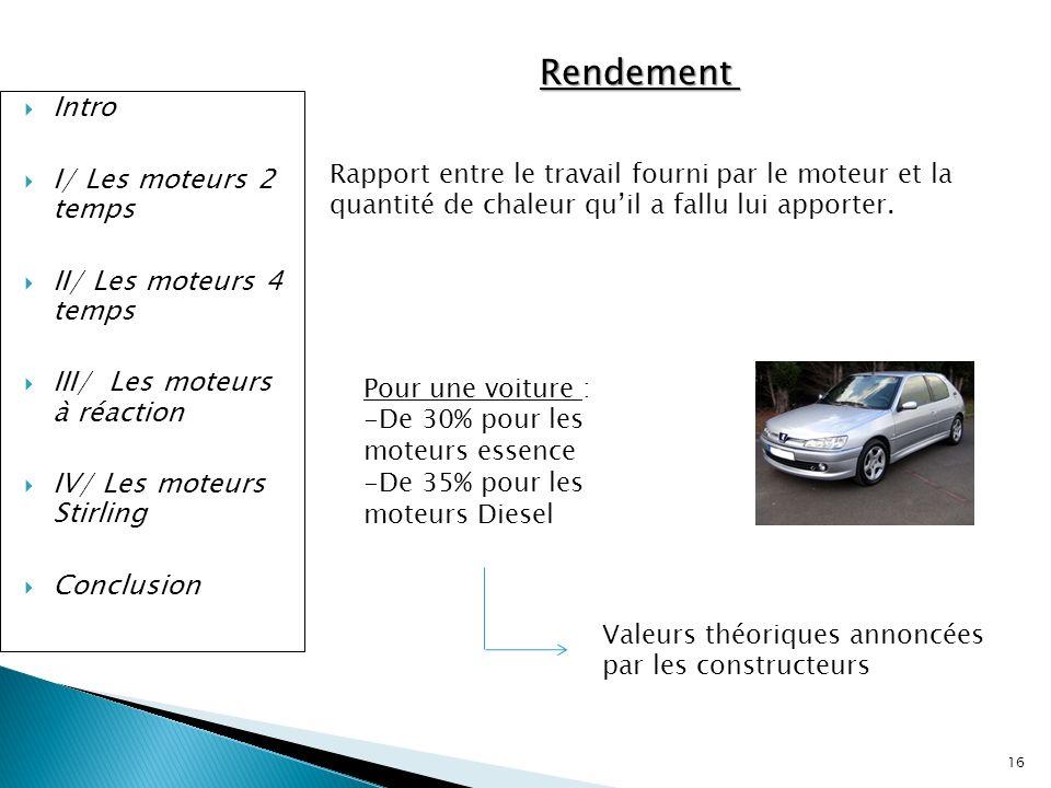 Rendement Intro I/ Les moteurs 2 temps II/ Les moteurs 4 temps