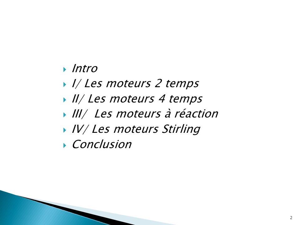 III/ Les moteurs à réaction IV/ Les moteurs Stirling Conclusion